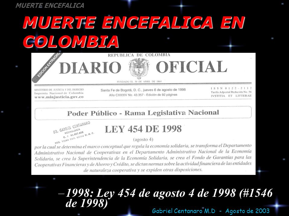 Gabriel Centanaro M.D - Agosto de 2003 MUERTE ENCEFALICA El Decreto colombiano de Muerte...
