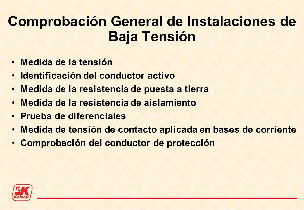 Comprobación General de Instalaciones de Baja Tensión Medida de la tensión Identificación del conductor activo Medida de la resistencia de puesta a ti