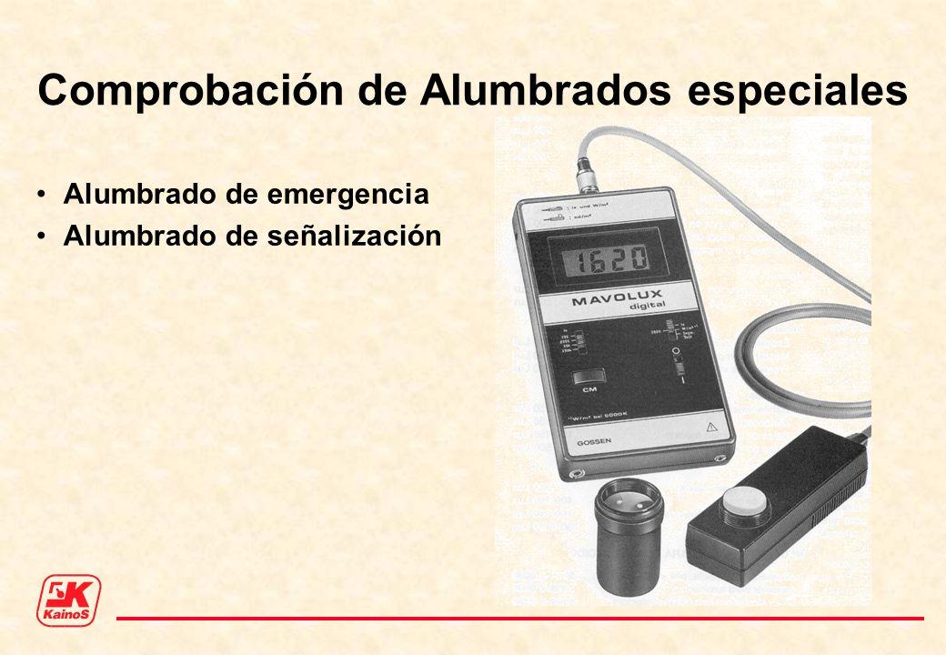 Comprobación de Alumbrados especiales Alumbrado de emergencia Alumbrado de señalización