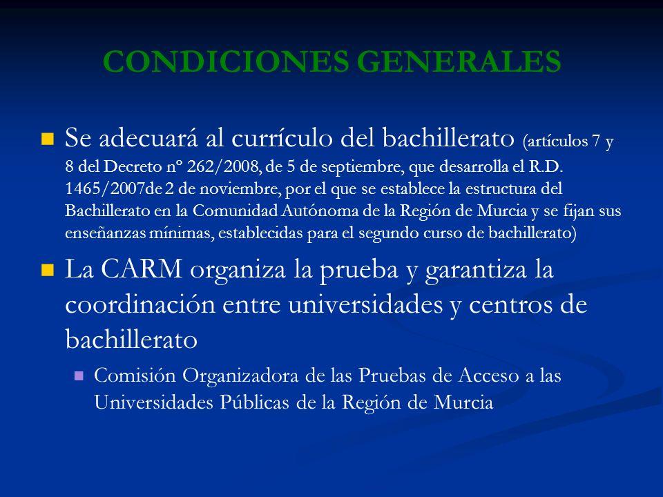 CONDICIONES GENERALES Se adecuará al currículo del bachillerato (artículos 7 y 8 del Decreto nº 262/2008, de 5 de septiembre, que desarrolla el R.D.