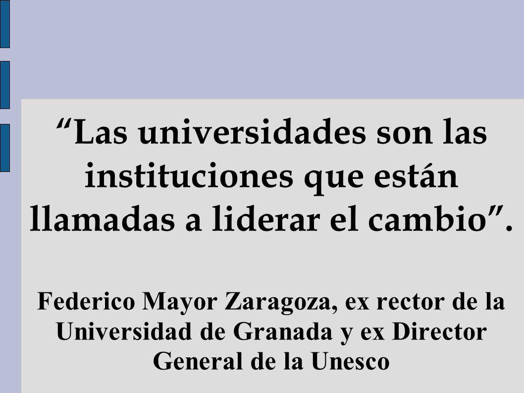 Las universidades son las instituciones que están llamadas a liderar el cambio. Federico Mayor Zaragoza, ex rector de la Universidad de Granada y ex D