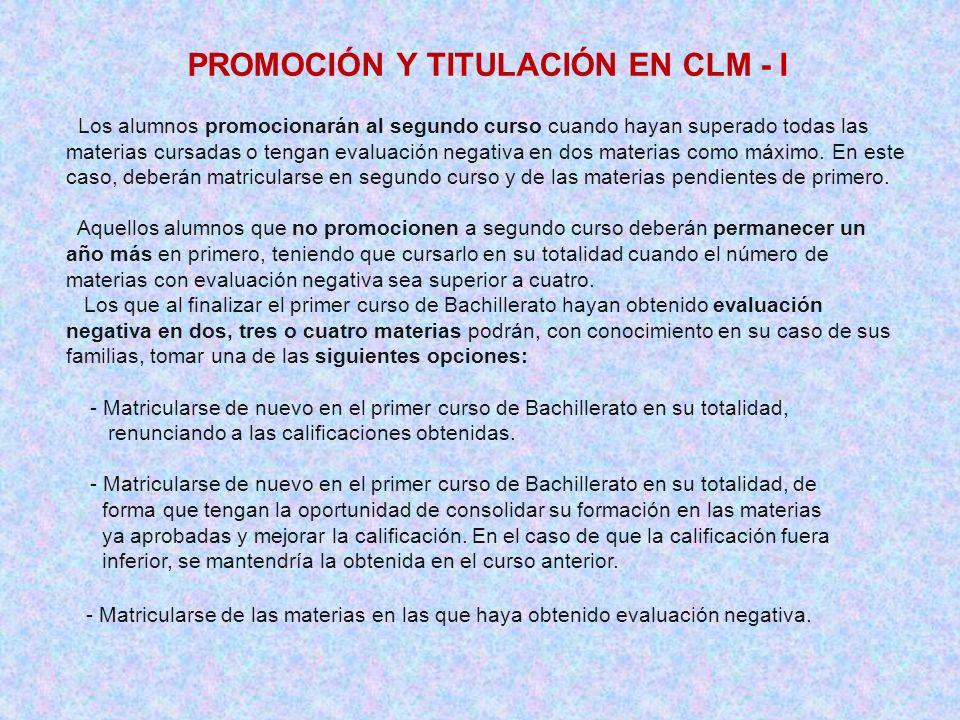 PROMOCIÓN Y TITULACIÓN EN CLM - I Los alumnos promocionarán al segundo curso cuando hayan superado todas las materias cursadas o tengan evaluación neg