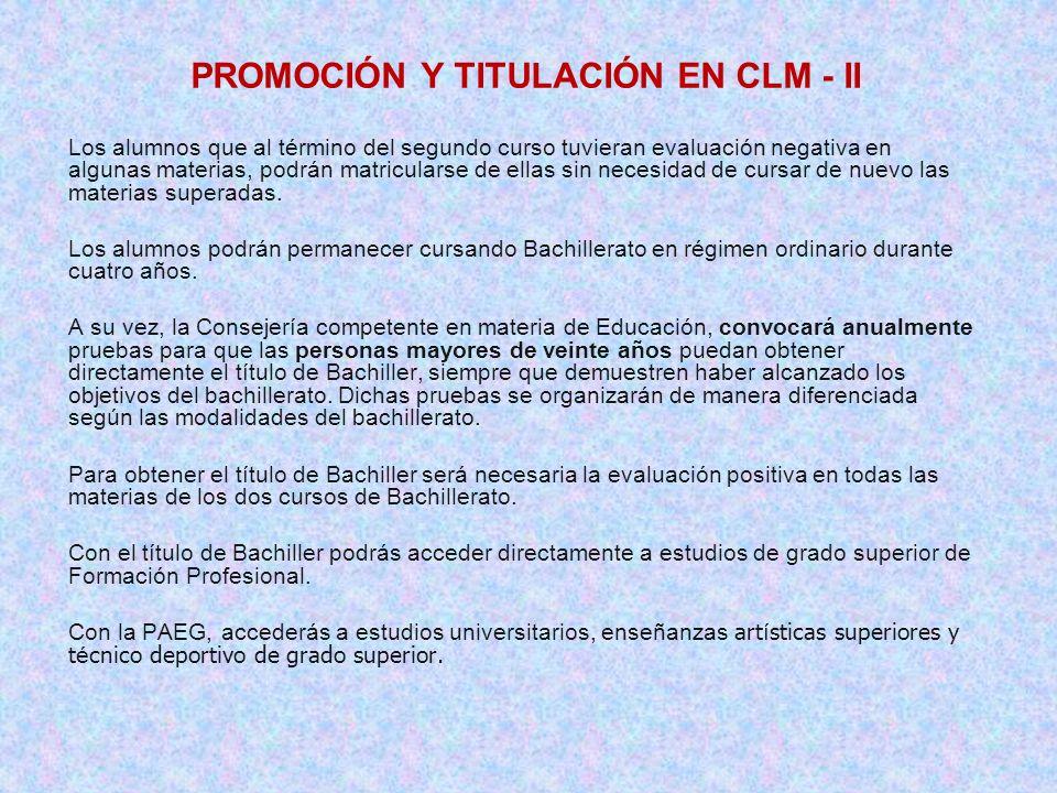 PROMOCIÓN Y TITULACIÓN EN CLM - II Los alumnos que al término del segundo curso tuvieran evaluación negativa en algunas materias, podrán matricularse