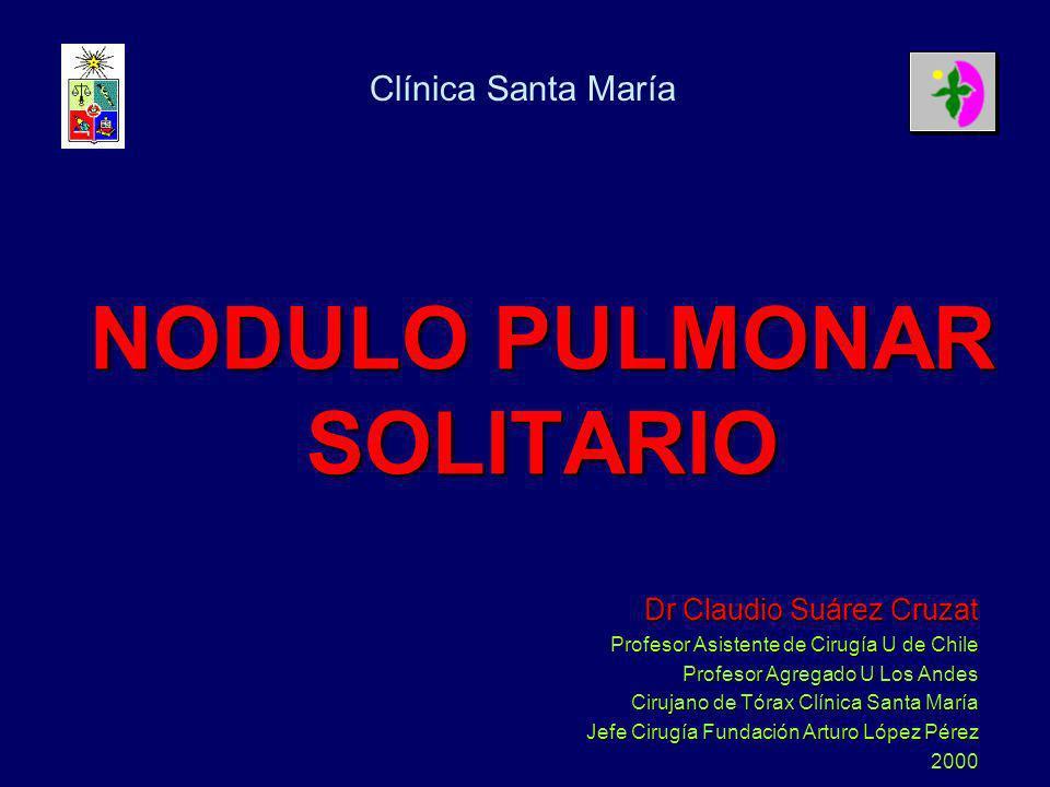 C Suárez Nódulo Pulmonar Solitario CARACTERISTICAS DEL NPS n Redondeado n Menor de 3 cms n Rodeado parénquima sano n Asintomático n Sin antecedentes neoplásicos