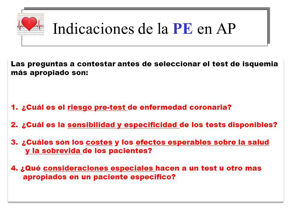 Las preguntas a contestar antes de seleccionar el test de isquemia más apropiado son: 1.¿Cuál es el riesgo pre-test de enfermedad coronaria? 2.¿Cuál e