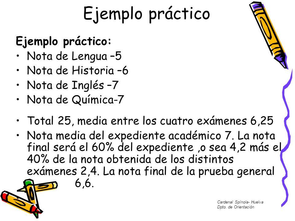 Ejemplo práctico Ejemplo práctico: Nota de Lengua –5 Nota de Historia –6 Nota de Inglés –7 Nota de Química-7 Total 25, media entre los cuatro exámenes