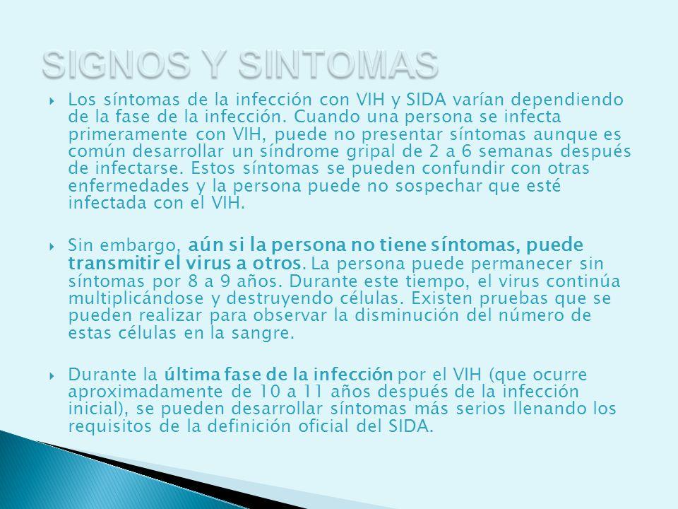Los síntomas de la infección con VIH y SIDA varían dependiendo de la fase de la infección. Cuando una persona se infecta primeramente con VIH, puede n