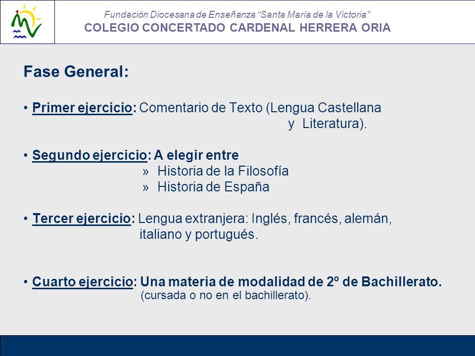 Fase General: Primer ejercicio: Comentario de Texto (Lengua Castellana y Literatura). Segundo ejercicio: A elegir entre » Historia de la Filosofía » H