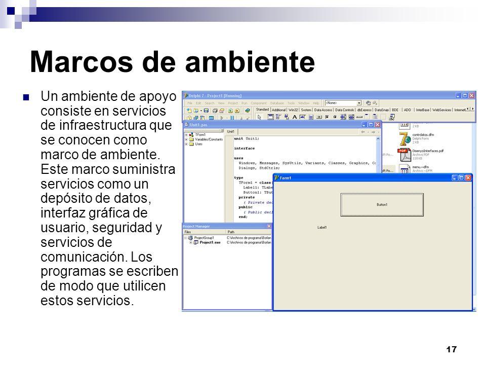 17 Marcos de ambiente Un ambiente de apoyo consiste en servicios de infraestructura que se conocen como marco de ambiente. Este marco suministra servi