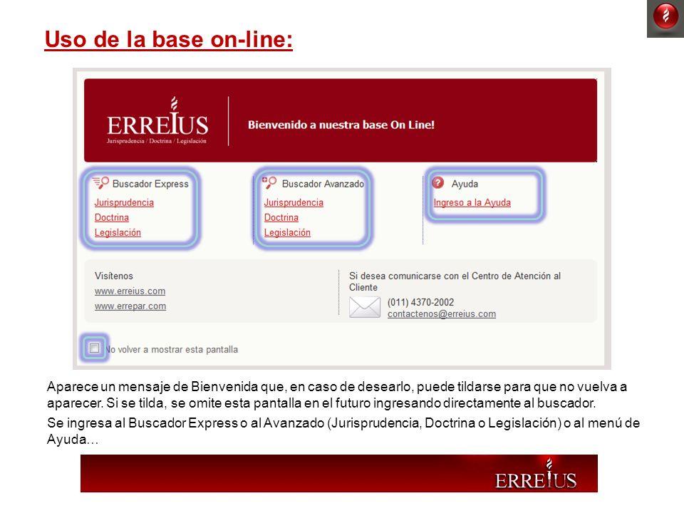 Uso de la base on-line: Aparece un mensaje de Bienvenida que, en caso de desearlo, puede tildarse para que no vuelva a aparecer. Si se tilda, se omite