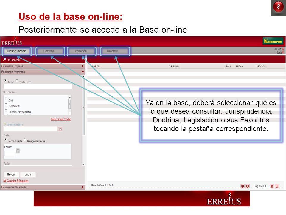 Posteriormente se accede a la Base on-line Ya en la base, deberá seleccionar qué es lo que desea consultar: Jurisprudencia, Doctrina, Legislación o su
