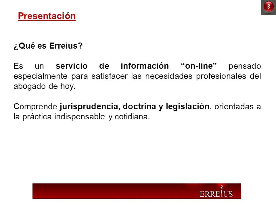 ¿Qué es Erreius? Es un servicio de información on-line pensado especialmente para satisfacer las necesidades profesionales del abogado de hoy. Compren