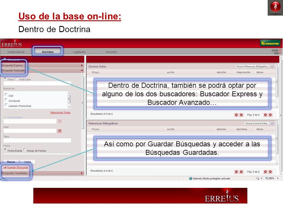 Uso de la base on-line: Dentro de Doctrina Dentro de Doctrina, también se podrá optar por alguno de los dos buscadores: Buscador Express y Buscador Av
