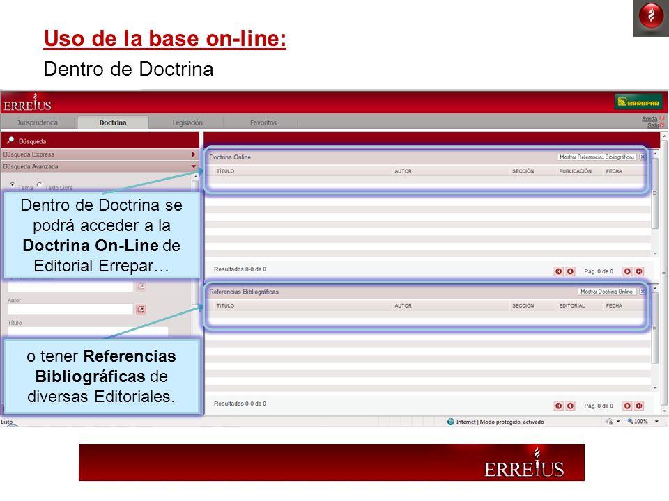 Uso de la base on-line: Dentro de Doctrina Dentro de Doctrina se podrá acceder a la Doctrina On-Line de Editorial Errepar… o tener Referencias Bibliog