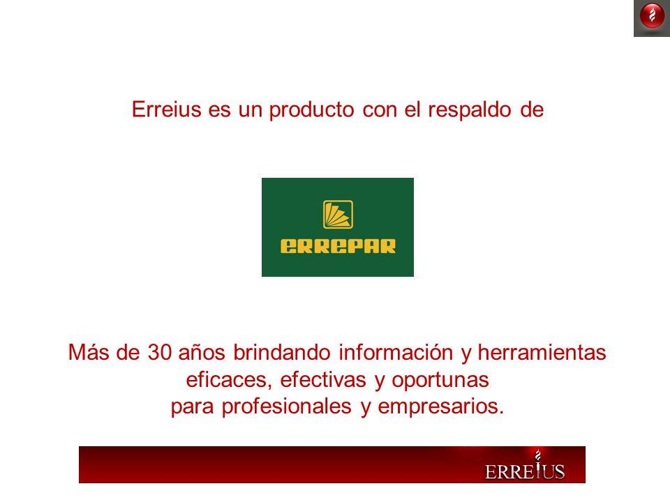 Erreius es un producto con el respaldo de Más de 30 años brindando información y herramientas eficaces, efectivas y oportunas para profesionales y emp