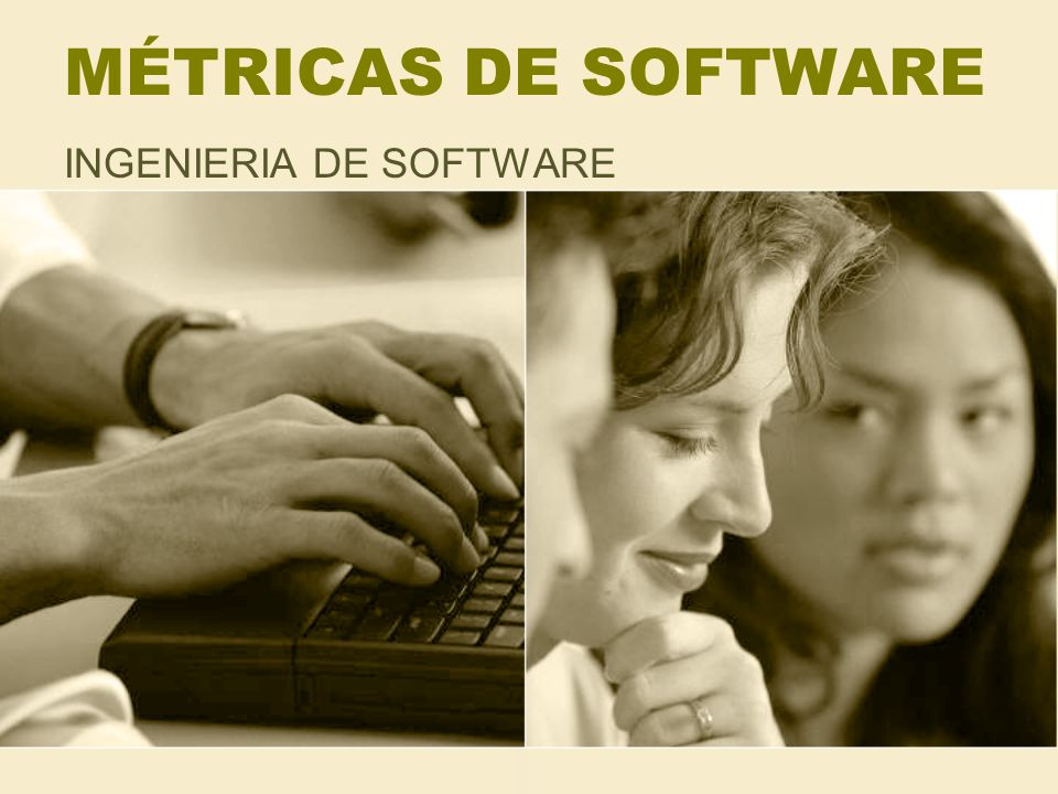 MÉTRICAS DE SOFTWARE INGENIERIA DE SOFTWARE