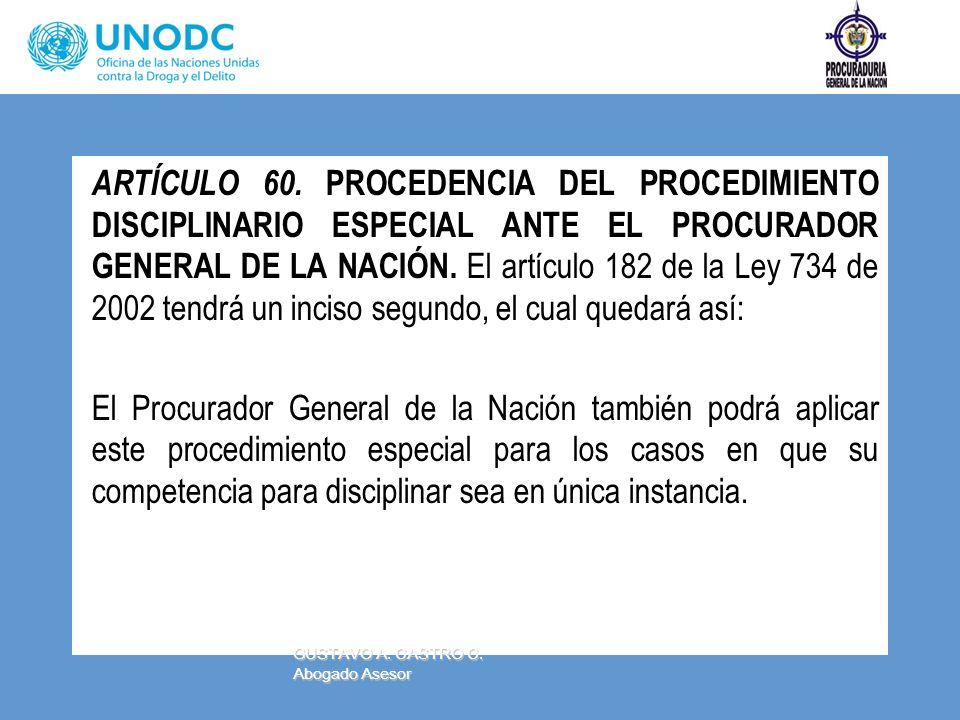 ARTÍCULO 60. PROCEDENCIA DEL PROCEDIMIENTO DISCIPLINARIO ESPECIAL ANTE EL PROCURADOR GENERAL DE LA NACIÓN. El artículo 182 de la Ley 734 de 2002 tendr