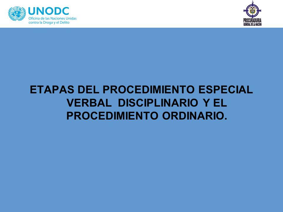 ETAPAS DEL PROCEDIMIENTO ESPECIAL VERBAL DISCIPLINARIO Y EL PROCEDIMIENTO ORDINARIO.