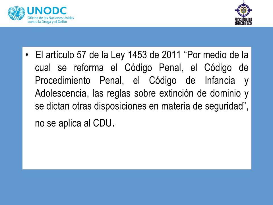 El artículo 57 de la Ley 1453 de 2011 Por medio de la cual se reforma el Código Penal, el Código de Procedimiento Penal, el Código de Infancia y Adole