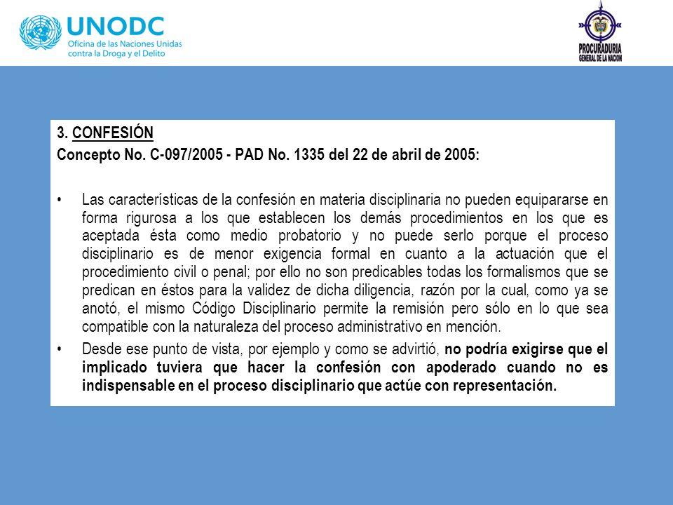 3. CONFESIÓN Concepto No. C-097/2005 - PAD No. 1335 del 22 de abril de 2005: Las características de la confesión en materia disciplinaria no pueden eq