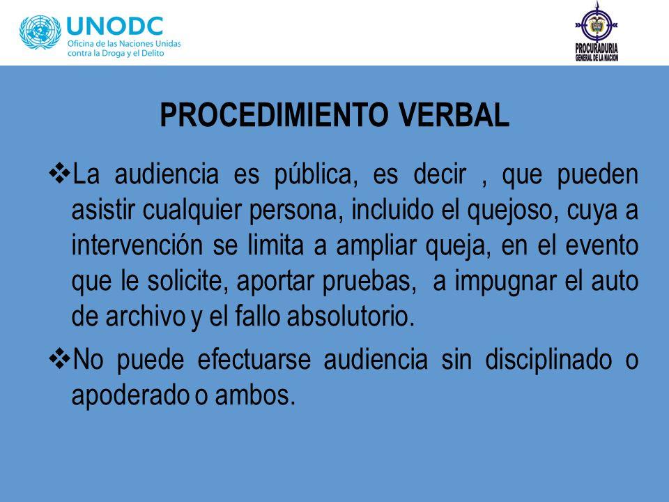 PROCEDIMIENTO VERBAL La audiencia es pública, es decir, que pueden asistir cualquier persona, incluido el quejoso, cuya a intervención se limita a amp