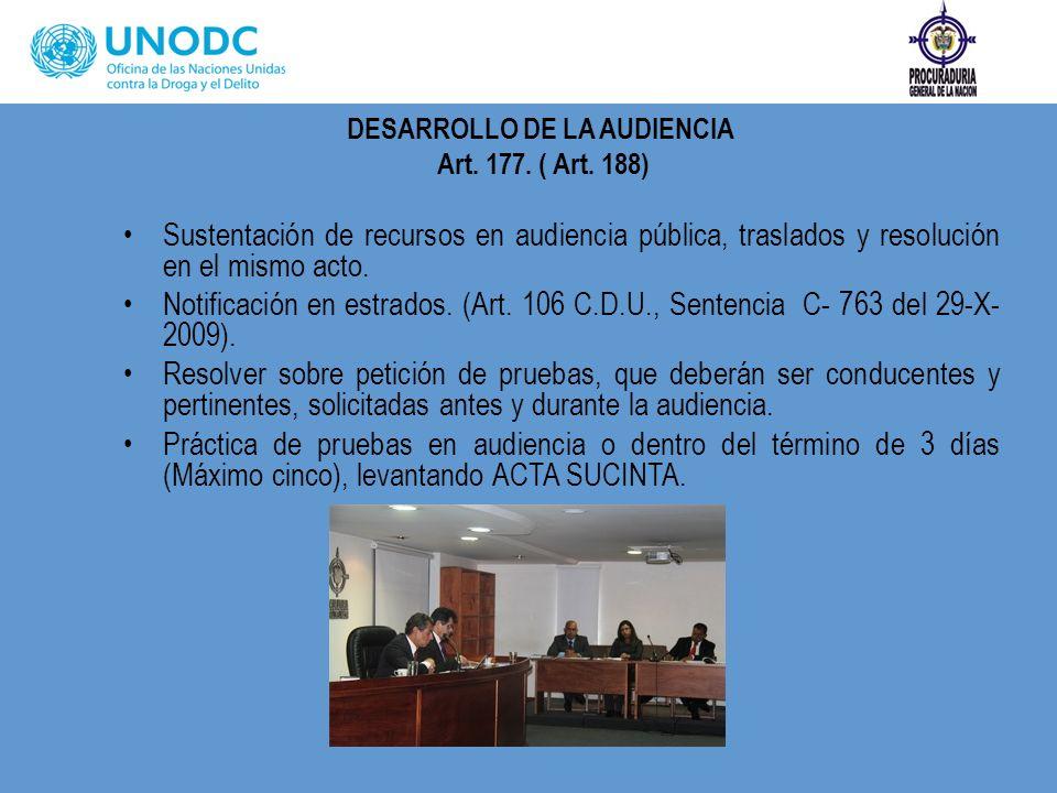 DESARROLLO DE LA AUDIENCIA Art. 177. ( Art. 188) Sustentación de recursos en audiencia pública, traslados y resolución en el mismo acto. Notificación