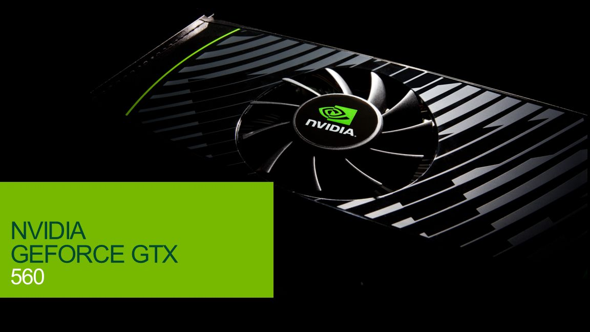 © NVIDIA Confidential – Do Not Distribute 1 NVIDIA GEFORCE GTX 560