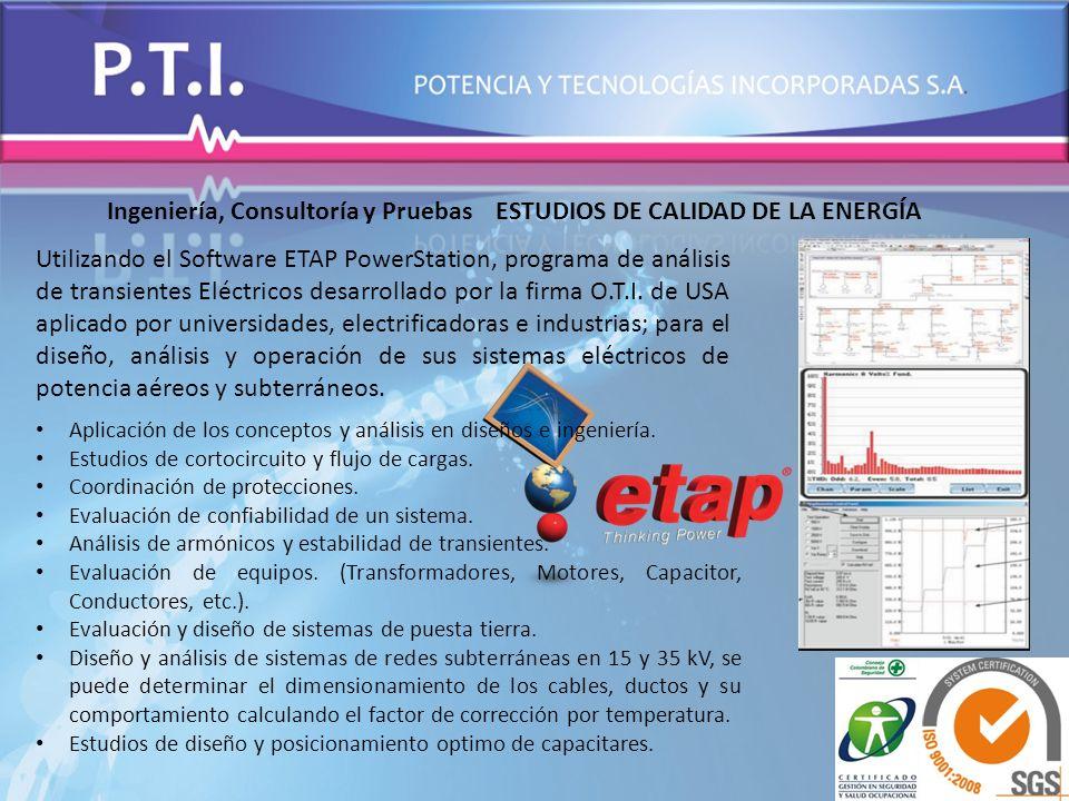 Ingeniería, Consultoría y Pruebas ESTUDIOS DE CALIDAD DE LA ENERGÍA Aplicación de los conceptos y análisis en diseños e ingeniería. Estudios de cortoc
