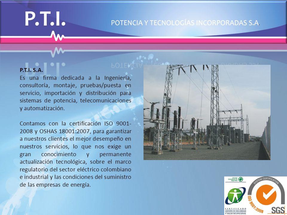 P.T.I. S.A. Es una firma dedicada a la Ingeniería, consultoría, montaje, pruebas/puesta en servicio, importación y distribución para sistemas de poten
