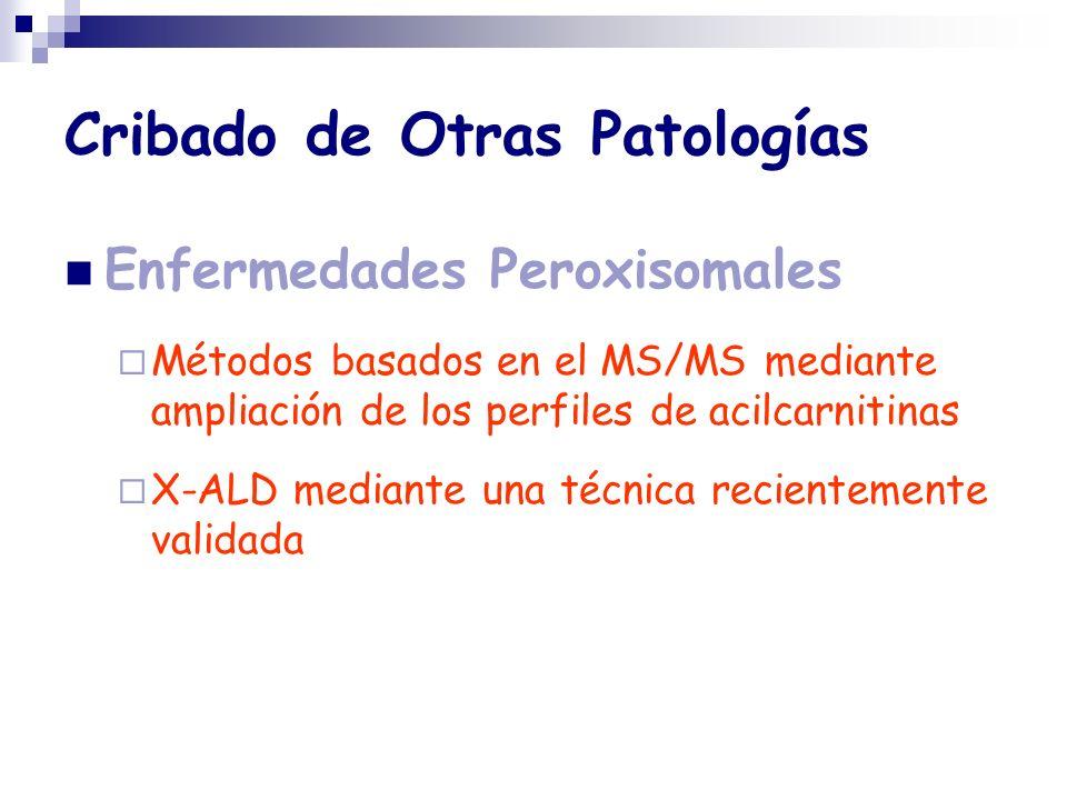 Cribado de Otras Patologías Enfermedades Peroxisomales Métodos basados en el MS/MS mediante ampliación de los perfiles de acilcarnitinas X-ALD mediant