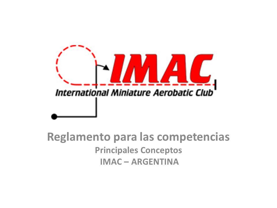 IMAC Objetivo Inspirados por la acrobacia a escala real, nos esforzamos por volar aviones acrobáticos a escala de una manera competitiva y realista que sea desafiante para los concursantes y al mismo tiempo interesante para los espectadores (IMAC Argentina toma la reglamentación vigente de IMAC Estados Unidos como base de juzgamiento y fiscalización)