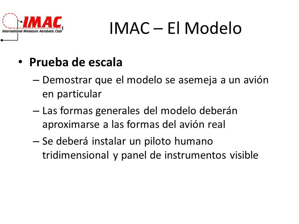 IMAC – El Modelo Prueba de escala – Demostrar que el modelo se asemeja a un avión en particular – Las formas generales del modelo deberán aproximarse