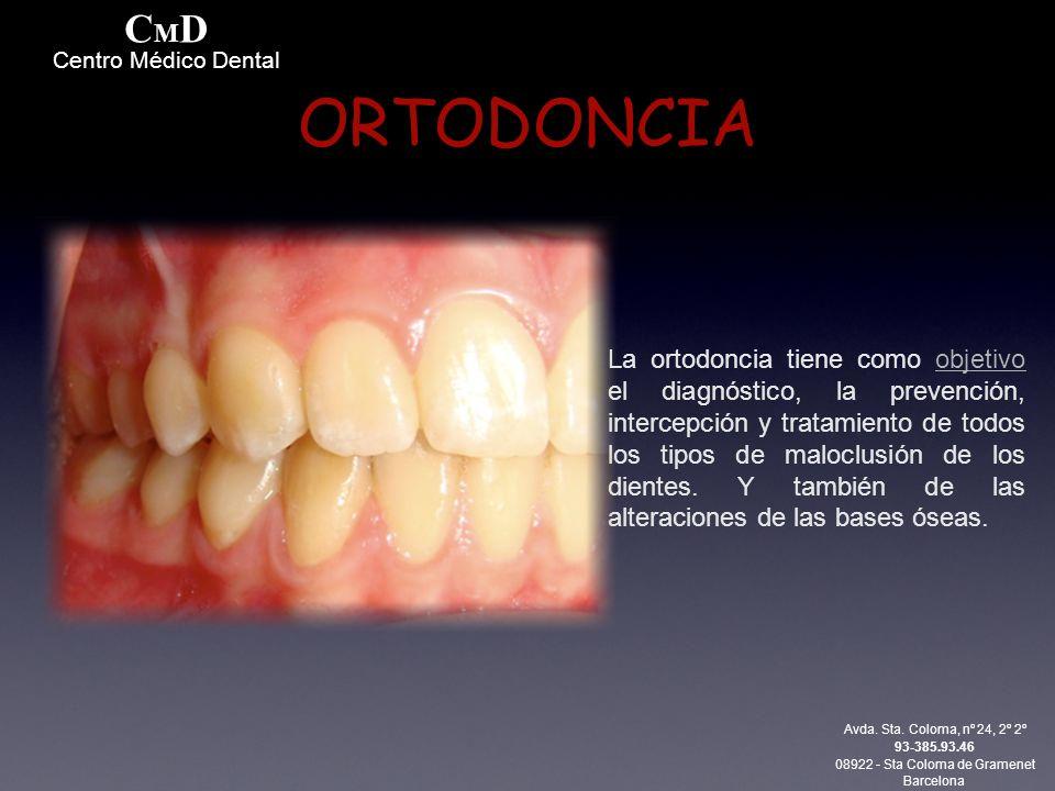 ORTODONCIA La ortodoncia tiene como objetivo el diagnóstico, la prevención, intercepción y tratamiento de todos los tipos de maloclusión de los dientes.