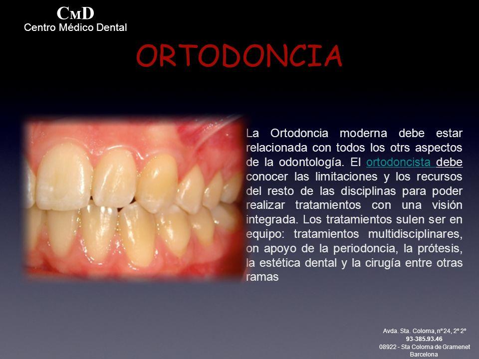 ORTODONCIA La Ortodoncia moderna debe estar relacionada con todos los otrs aspectos de la odontología.