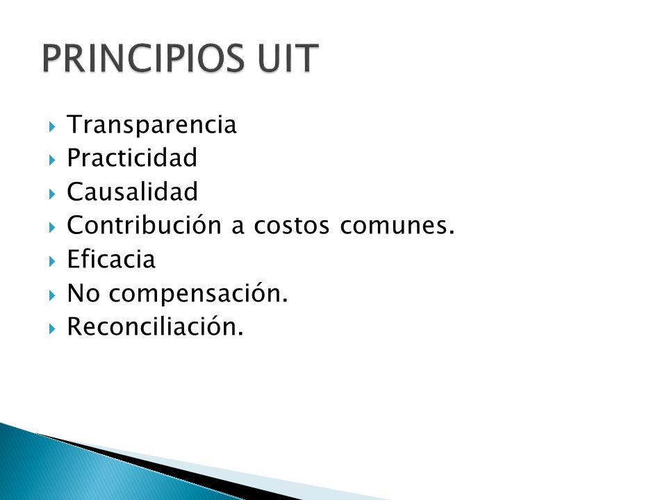 Transparencia Practicidad Causalidad Contribución a costos comunes.