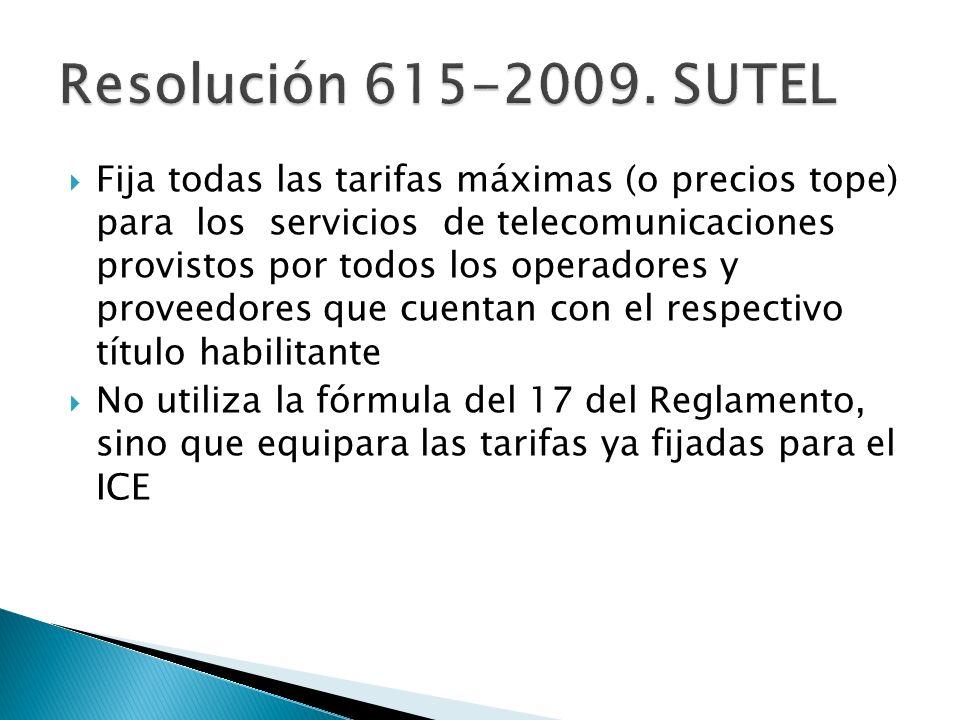 Fija todas las tarifas máximas (o precios tope) para los servicios de telecomunicaciones provistos por todos los operadores y proveedores que cuentan con el respectivo título habilitante No utiliza la fórmula del 17 del Reglamento, sino que equipara las tarifas ya fijadas para el ICE
