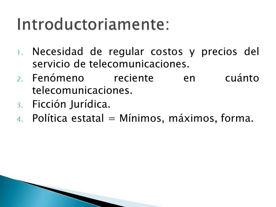 1.Necesidad de regular costos y precios del servicio de telecomunicaciones.