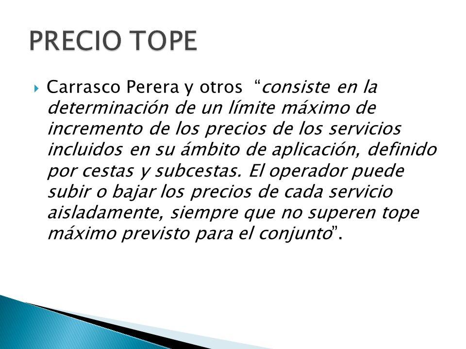 Carrasco Perera y otros consiste en la determinación de un límite máximo de incremento de los precios de los servicios incluidos en su ámbito de aplicación, definido por cestas y subcestas.