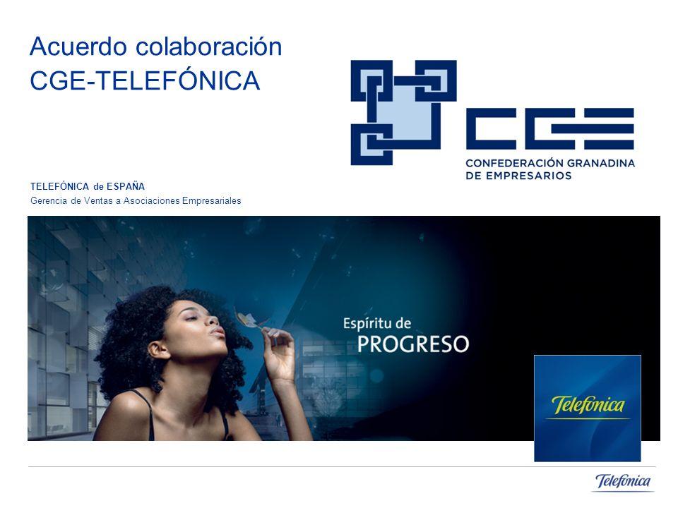Acuerdo colaboración CGE-TELEFÓNICA TELEFÓNICA de ESPAÑA Gerencia de Ventas a Asociaciones Empresariales