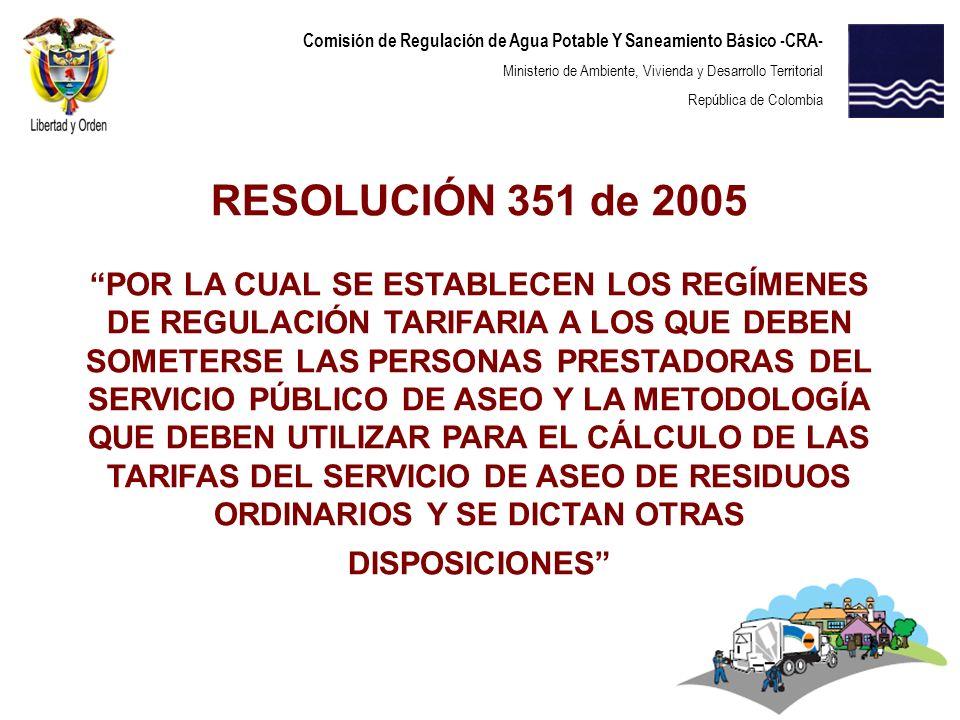 Comisión de Regulación de Agua Potable Y Saneamiento Básico -CRA- Ministerio de Ambiente, Vivienda y Desarrollo Territorial República de Colombia CDT: incorporación de incentivo a los rellenos sanitarios.