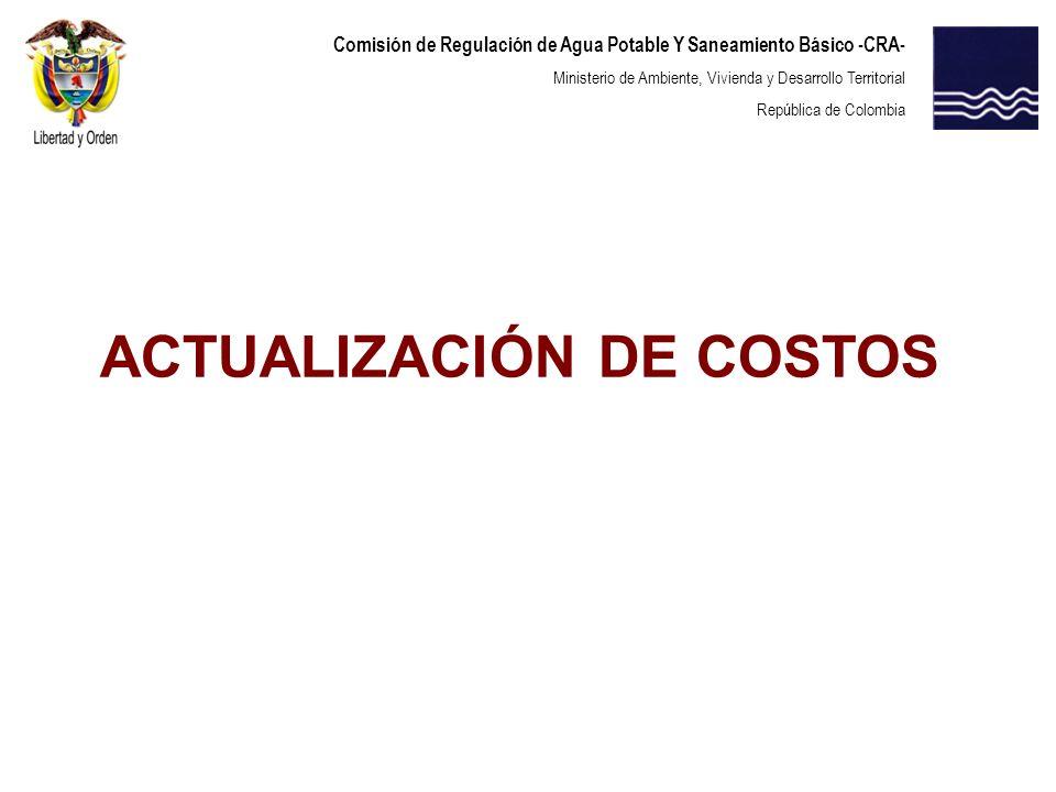Comisión de Regulación de Agua Potable Y Saneamiento Básico -CRA- Ministerio de Ambiente, Vivienda y Desarrollo Territorial República de Colombia ACTU