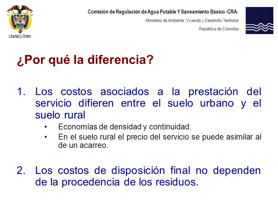 Comisión de Regulación de Agua Potable Y Saneamiento Básico -CRA- Ministerio de Ambiente, Vivienda y Desarrollo Territorial República de Colombia ¿Por