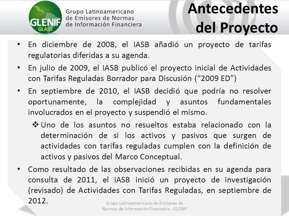 Grupo Latinoamericano de Emisores de Normas de Información Financeira - GLENIF Antecedentes del Proyecto En diciembre de 2008, el IASB añadió un proye