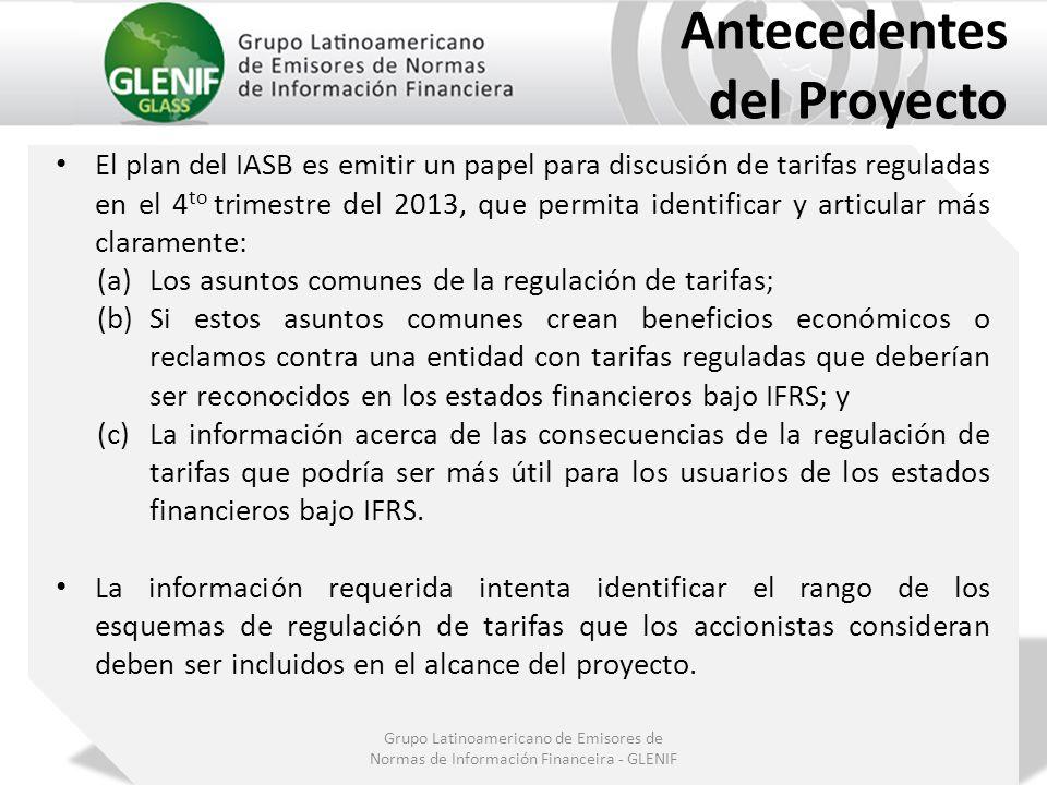 Grupo Latinoamericano de Emisores de Normas de Información Financeira - GLENIF Antecedentes del Proyecto El plan del IASB es emitir un papel para disc