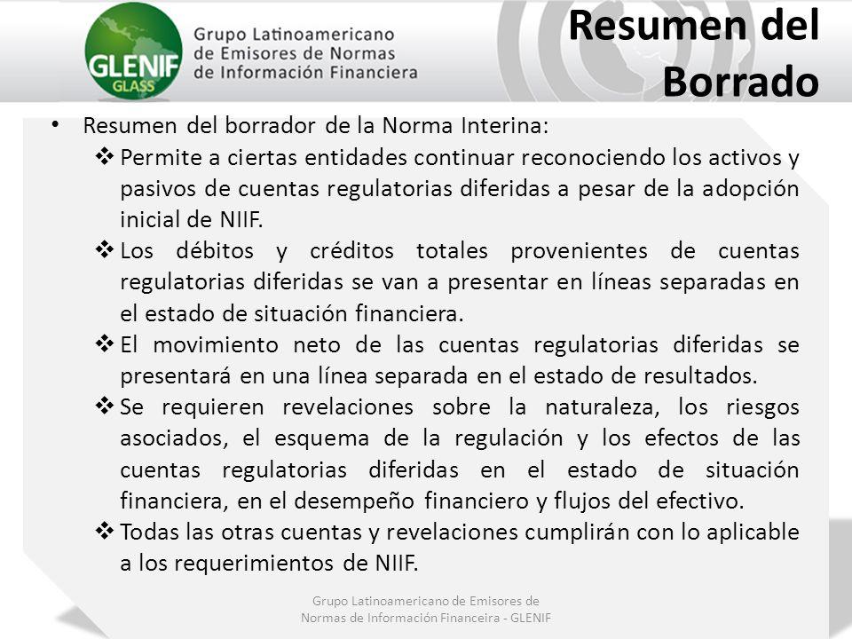 Grupo Latinoamericano de Emisores de Normas de Información Financeira - GLENIF Resumen del Borrado Resumen del borrador de la Norma Interina: Permite