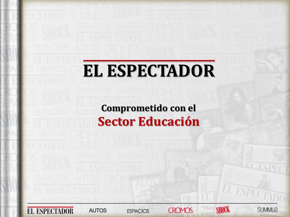 EL ESPECTADOR Comprometido con el Sector Educación