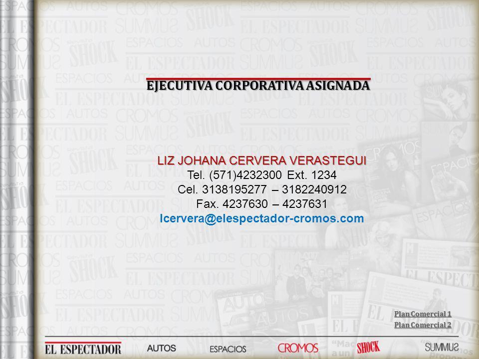 EJECUTIVA CORPORATIVA ASIGNADA LIZ JOHANA CERVERA VERASTEGUI Tel.
