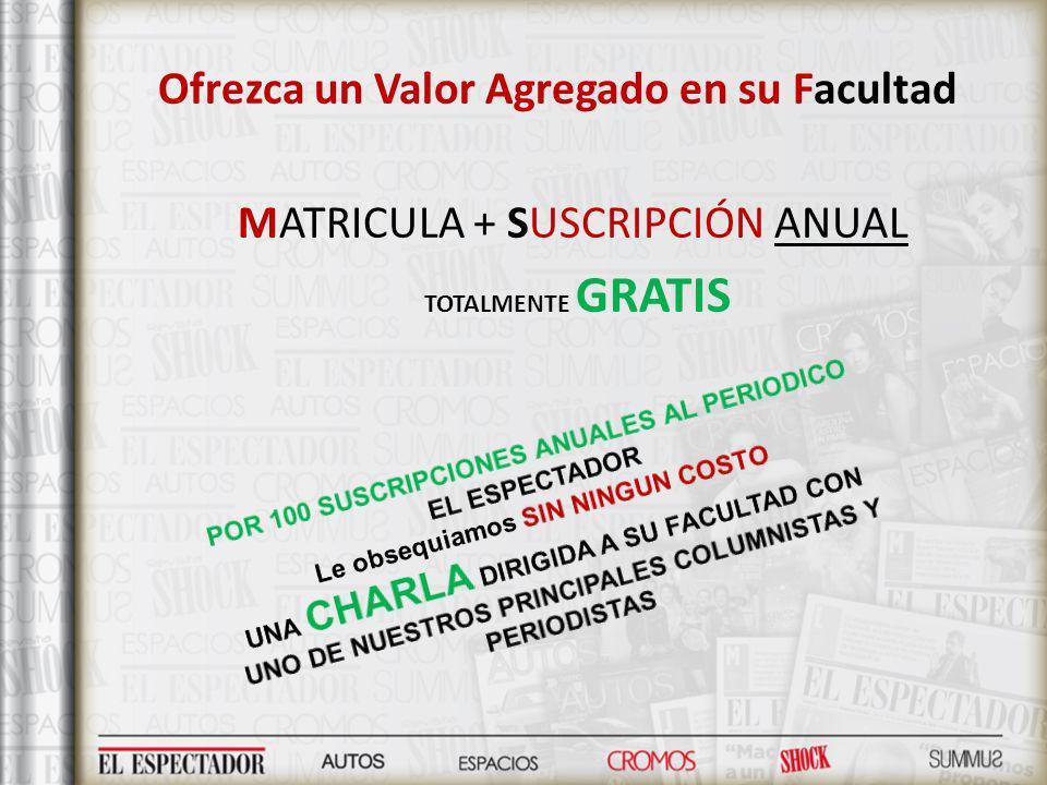 Ofrezca un Valor Agregado en su Facultad MATRICULA + SUSCRIPCIÓN ANUAL TOTALMENTE GRATIS