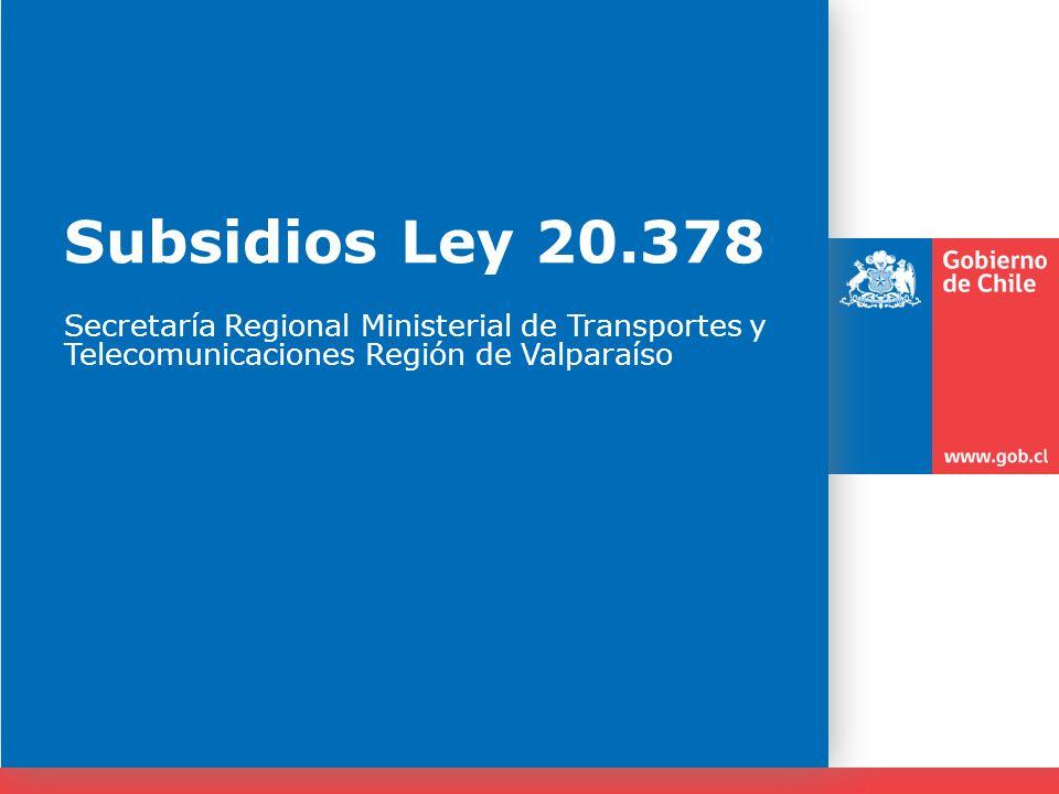 Subsidios Ley 20.378 Secretaría Regional Ministerial de Transportes y Telecomunicaciones Región de Valparaíso