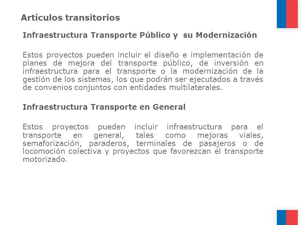 Artículos transitorios Infraestructura Transporte Público y su Modernización Estos proyectos pueden incluir el diseño e implementación de planes de me